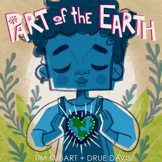 Part of the Earth by Tim Kubart