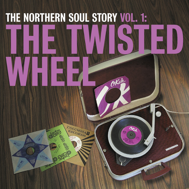 The Northern Soul Story Vol.1: The Twisted Wheel