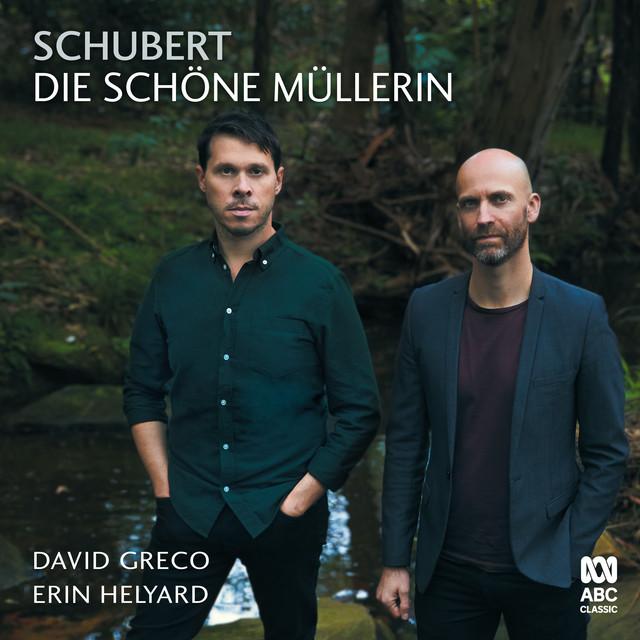 Album cover for Schubert: Die schöne Müllerin by Franz Schubert, David Greco, Erin Helyard
