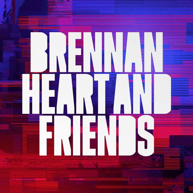 Brennan Heart & Friends