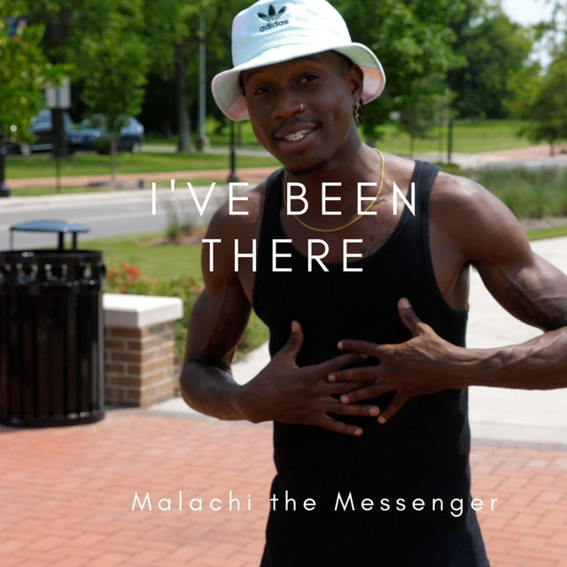 Malachi the Messenger - I've Been There