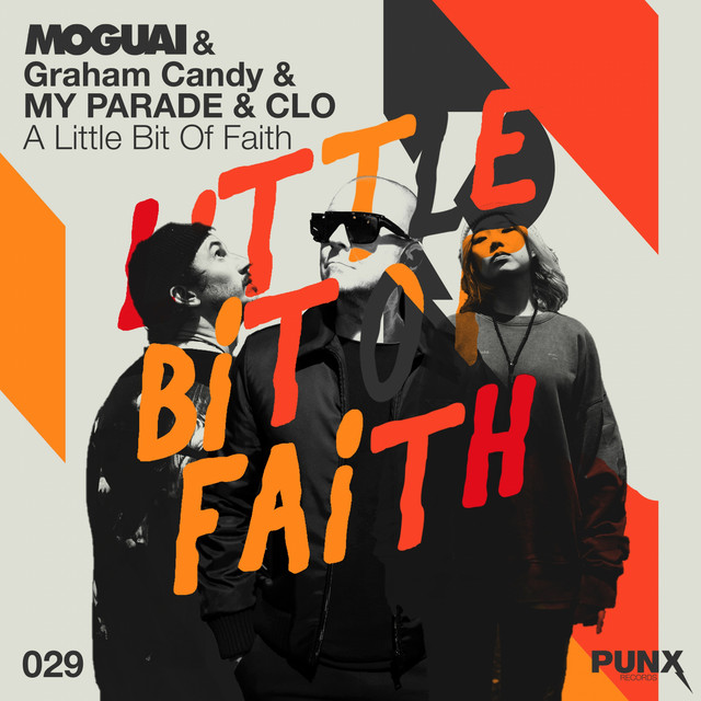 Moguai & Graham Candy & MY PARADE - A Little Bit of Faith