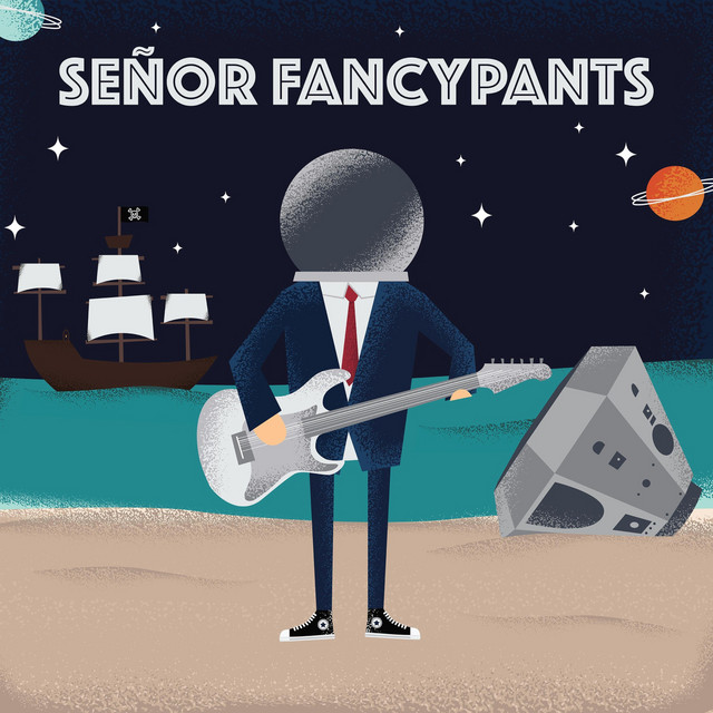 Señor Fancypants by Señor Fancypants