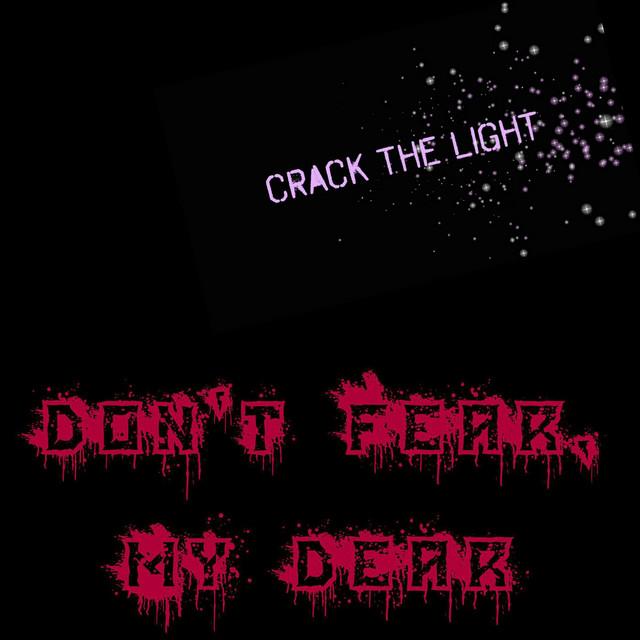 Don't Fear, My Dear