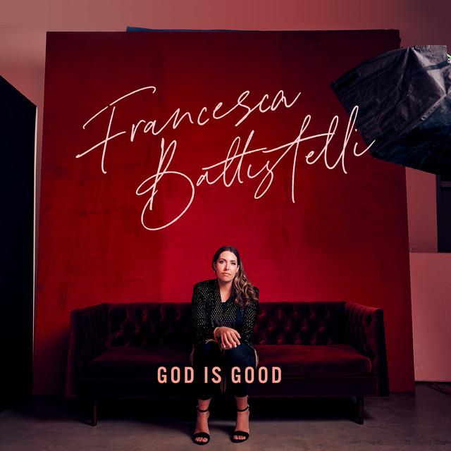 Francesca Battistelli - God Is Good