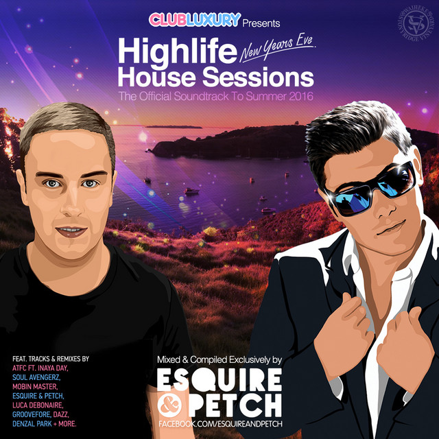 Club Luxury's Highlife NYE House Sessions (Mixed by ESQUIRE & PETCH)