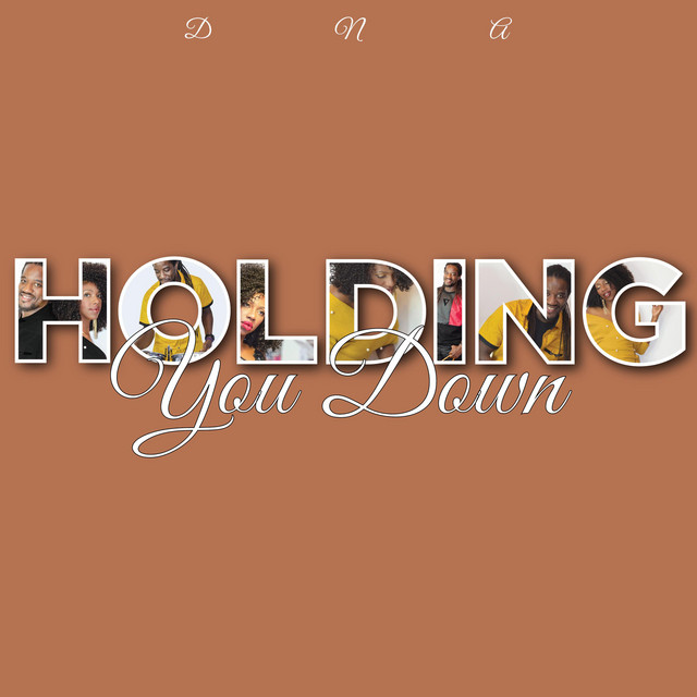 Holding You Down