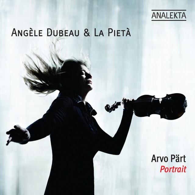 Arvo Pärt|Angèle Dubeau|La Pietà