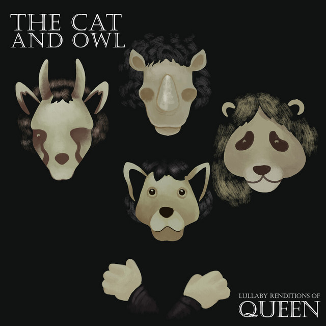 Lullaby Renditions of Queen by The Cat and Owl