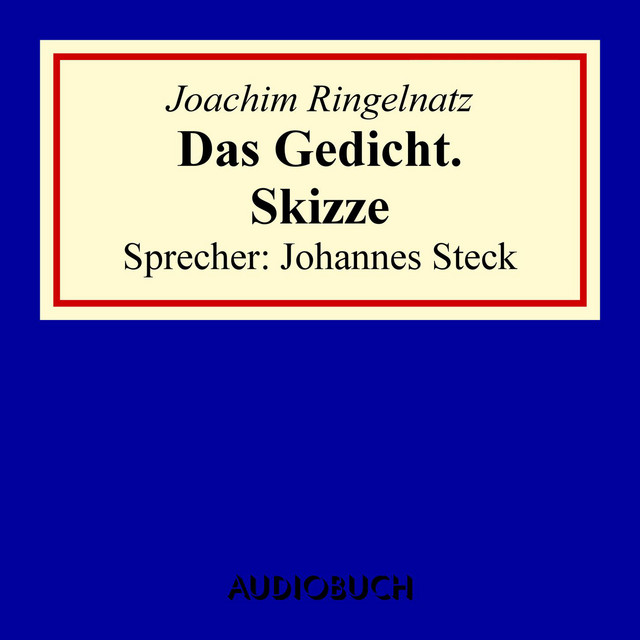 Das Gedicht Skizze By Joachim Ringelnatz On Spotify
