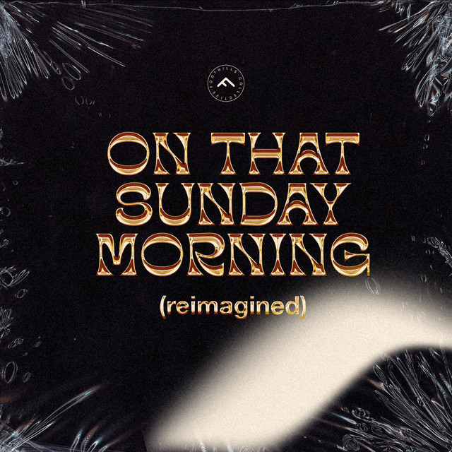 Foothills Collective, Darris Sneed, Brandon Sharp - On That Sunday Morning (Reimagined)