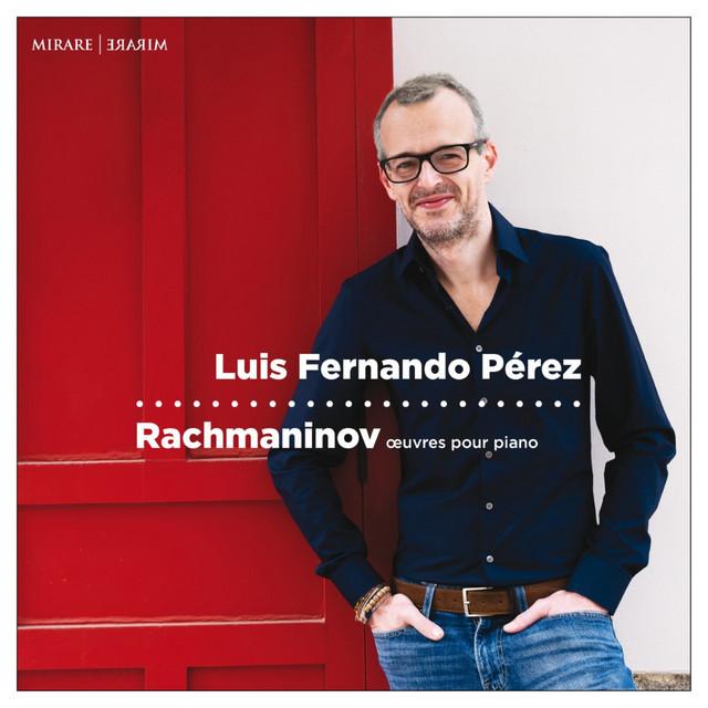 Album cover for Rachmaninov: Œuvres pour piano by Sergei Rachmaninoff, Luis Fernando Pérez