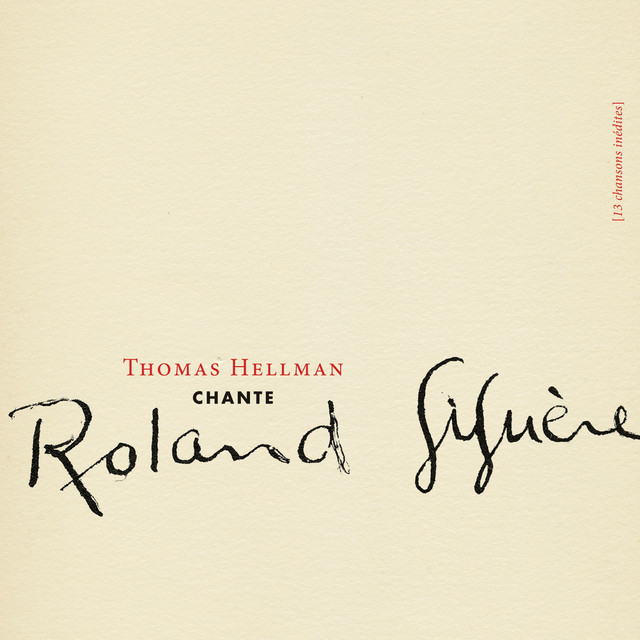Thomas Hellman chante Roland Giguère