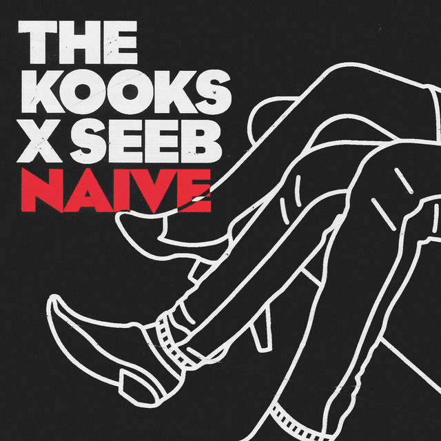 The Kooks & Seeb - Naive