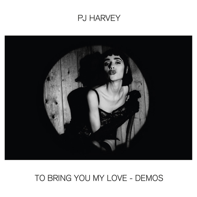 Album cover for To Bring You My Love - Demos by PJ Harvey