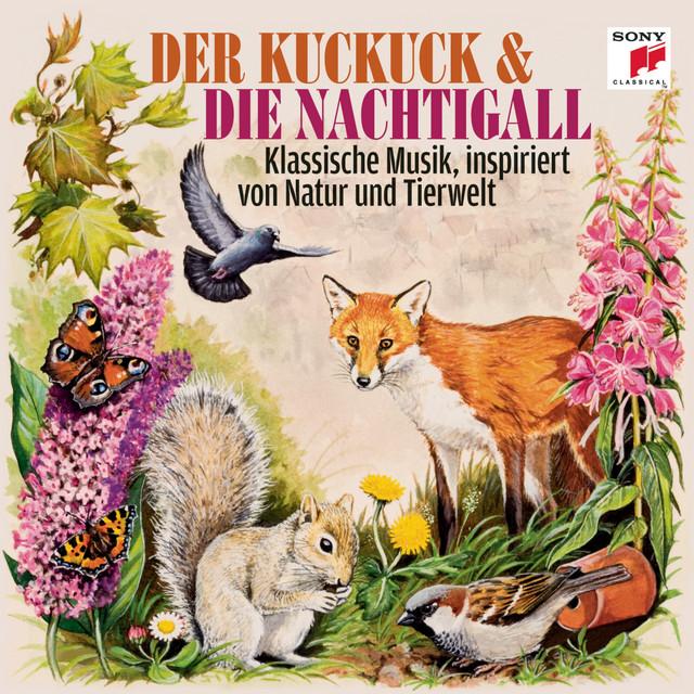 Der Kuckuck und die Nachtigall - Klassische Musik, inspiriert von Natur und Tierwelt
