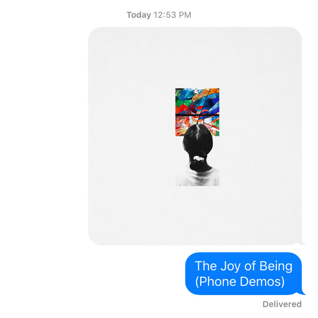 The Joy of Being (Phone Demos)