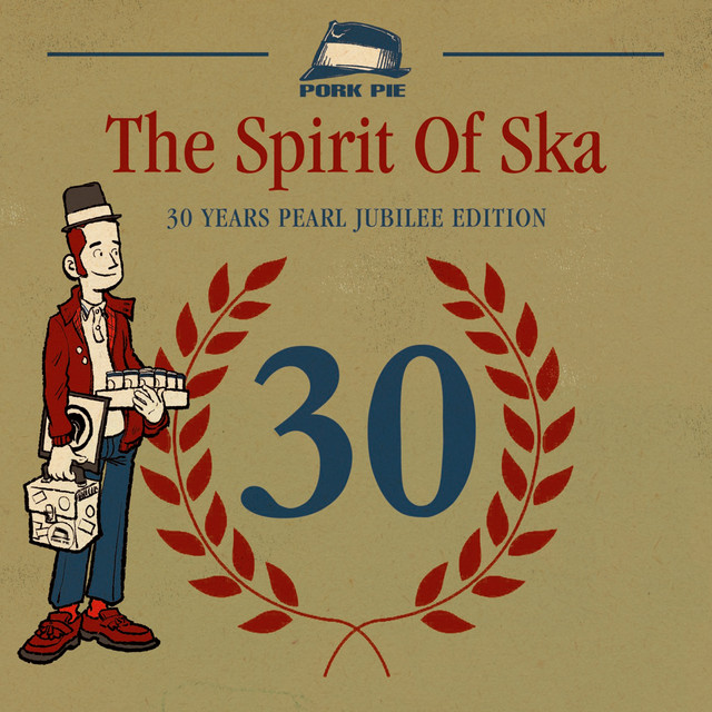 The Spirit of Ska - 30 Years Pearl Jubilee Edition