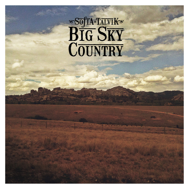 big sky country by sofia talvik on spotify. Black Bedroom Furniture Sets. Home Design Ideas
