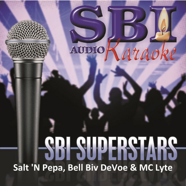 Sbi Karaoke Superstars Salt N Pepa Bell Biv Devoe Mc Lyte Album By Sbi Audio Karaoke Spotify