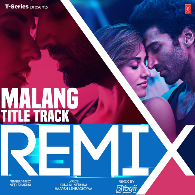 Malang Title Track Remix Single By Ved Sharma Dj Yogii Spotify