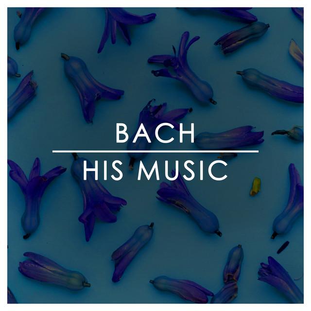 Bach: His Music