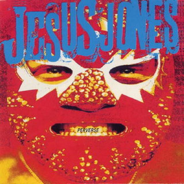 Jesus Jones  Perverse :Replay