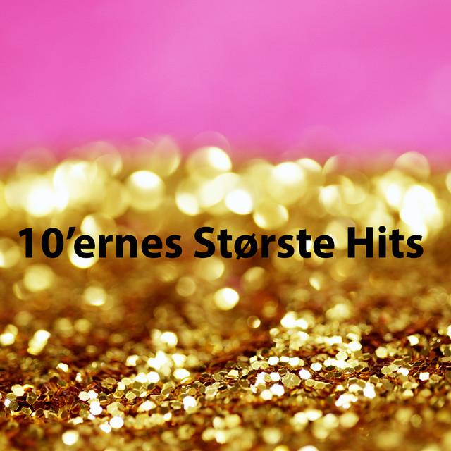 10'ernes Største Hits - Hits Fra Ariana Grande, Medina, Justin Bieber, Lukas Graham og andre