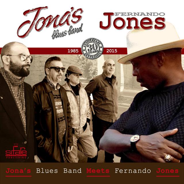 Jona's Blues Band Meets Fernando Jones (feat. Fernando Jones) [Anniversary 30 Years]