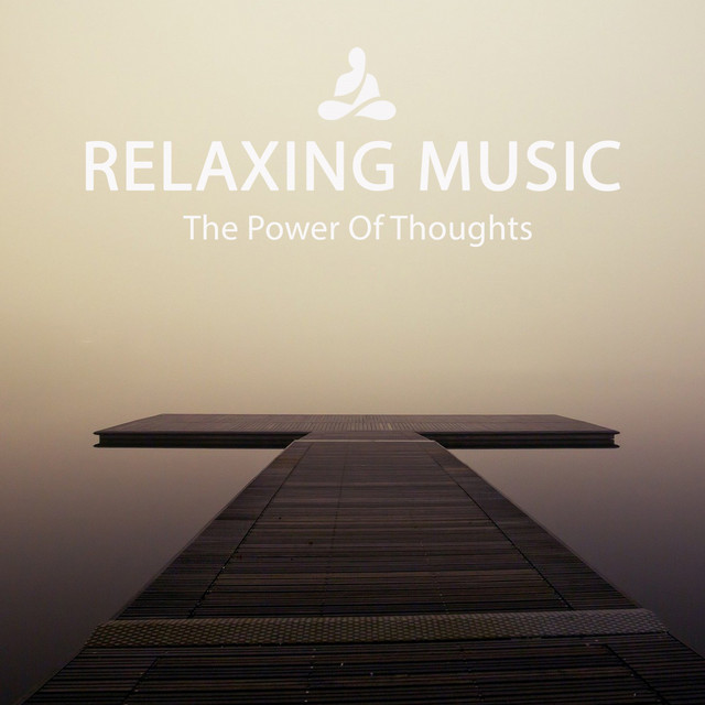 Relaxing Music (The Power Of Thoughts)