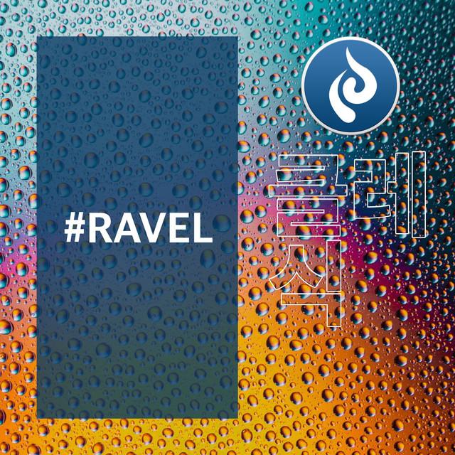 CLASSIC #RAVEL