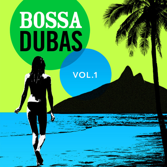Bossa Dubas Vol.1 - Samba É Tudo