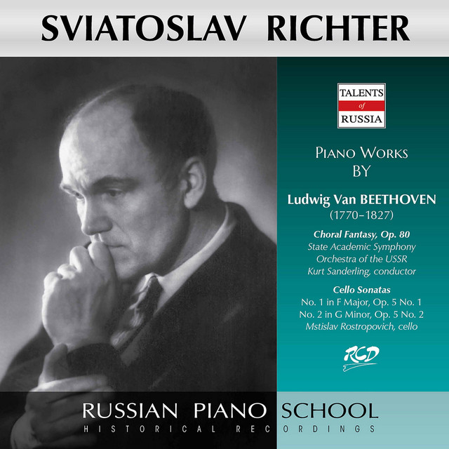 Sviatoslav Richter Plays Piano Works by Beethoven: Choral Fantasy, Op. 80 / Cello Sonatas: No. 1, Op. 5 & No. 2, Op. 5