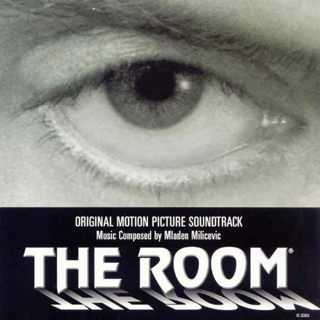 The Room (Original Motion Picture Soundtrack) - Album by Tommy Wiseau,  Mladen Milicevic | Spotify