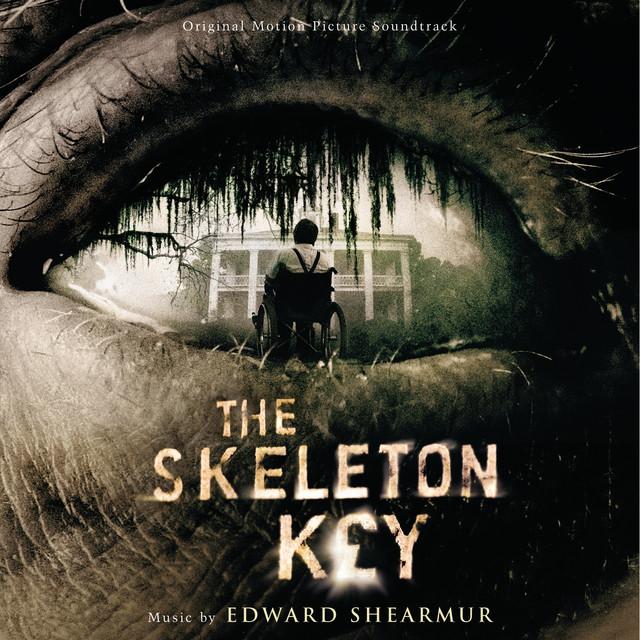 The Skeleton Key (Original Motion Picture Soundtrack) - Official Soundtrack