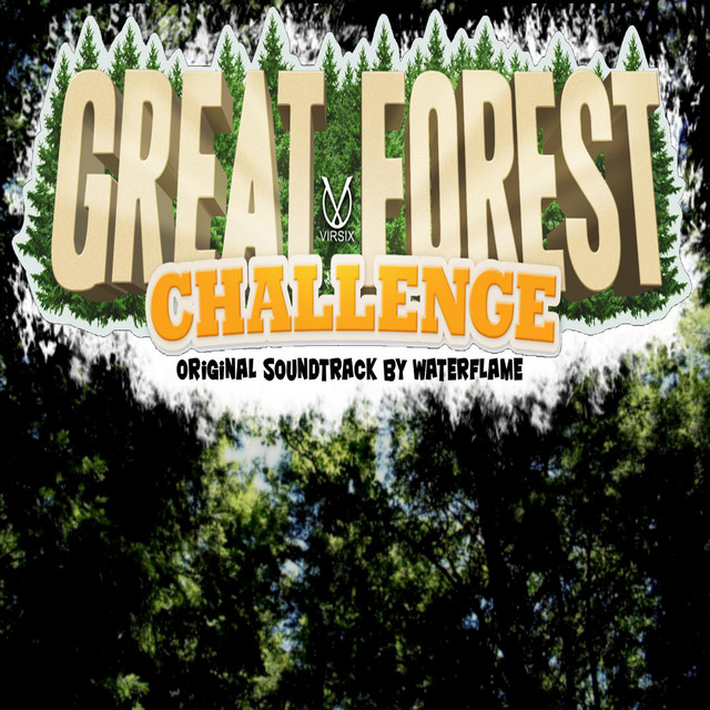 Waterflame – Great Forest Challenge Soundtrack