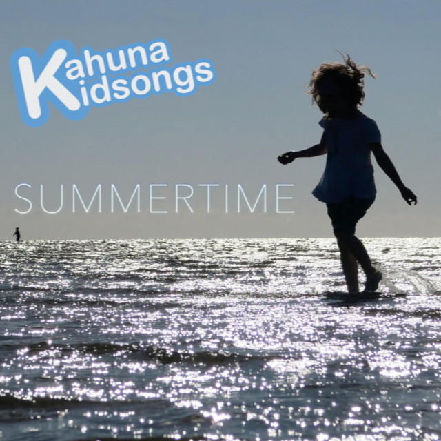 Summertime by Kahuna Kidsongs