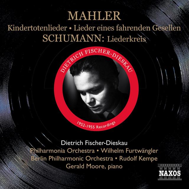 Mahler, G.: Lieder Eines Fahrenden Gesellen / Kindertotenlieder / Schumann, R.: Liederkreis (Fischer-Dieskau) (1952-1955)