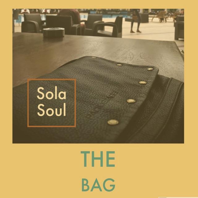 Sola Soul - The Bag [Explicit]