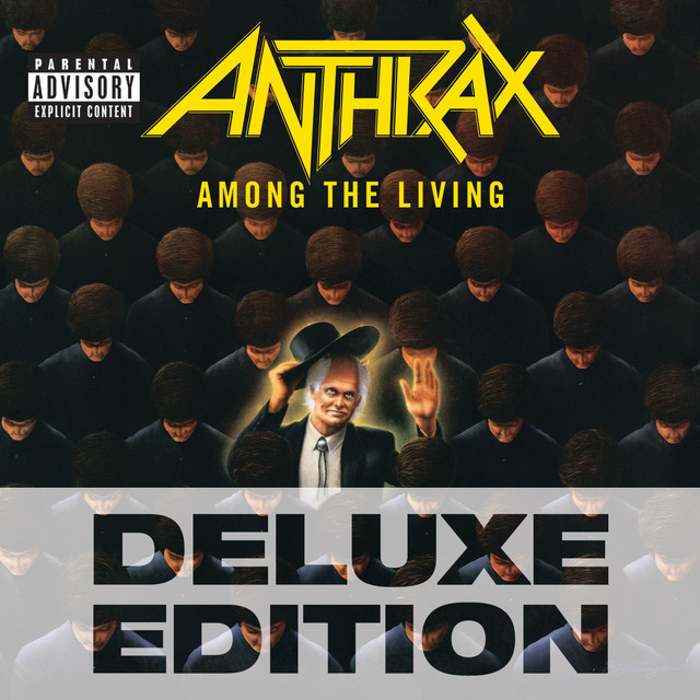 Among The Living (Deluxe Edition) - Album by Anthrax | Spotify