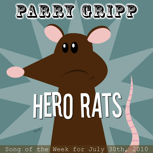 Hero Rats by Parry Gripp