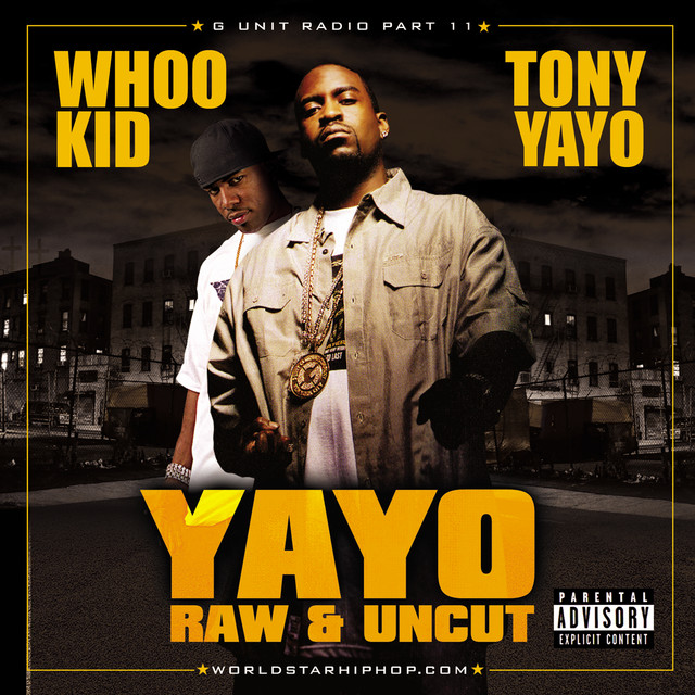 G-Unit Radio 11: Yayo - Raw And Uncut