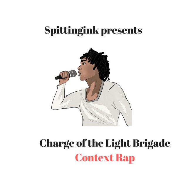 Charge of the Light Brigade (Context Rap)