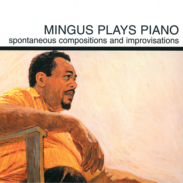 Mingus Plays Piano by Charles Mingus on Spotify