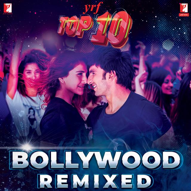 YRF Top 10 - Bollywood Remixed