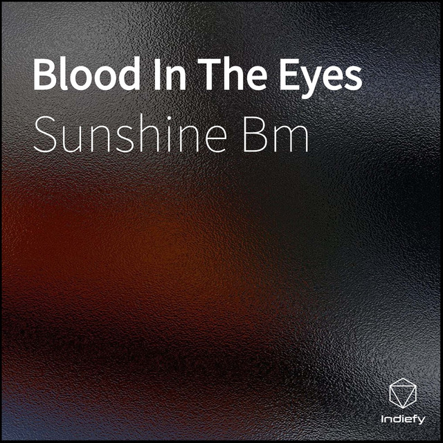 Blood In The Eyes