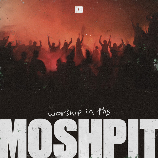 KB - Worship in the Moshpit