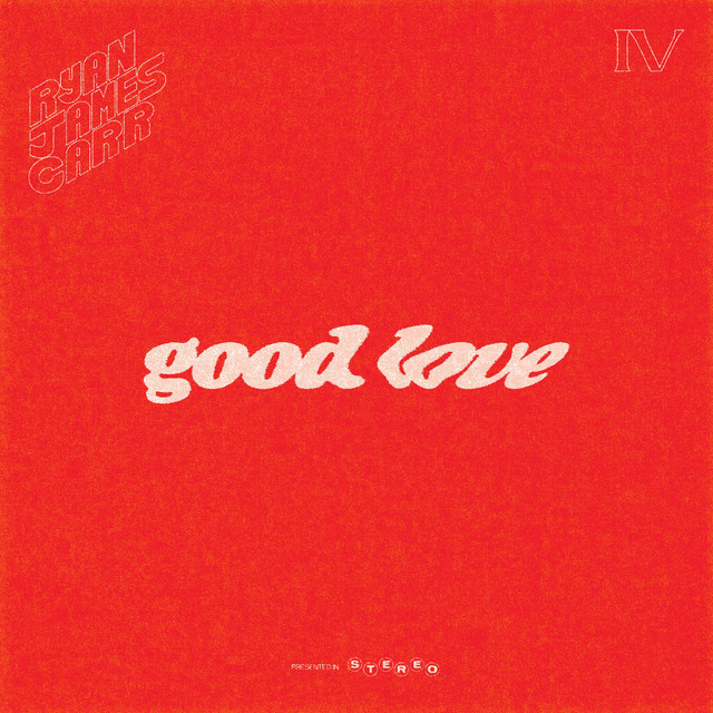 Ryan James Carr - Good Love
