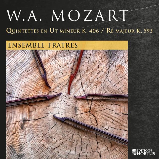 Album cover for Mozart: Quintettes K. 406 et K. 593 by Wolfgang Amadeus Mozart, Ensemble Fratres