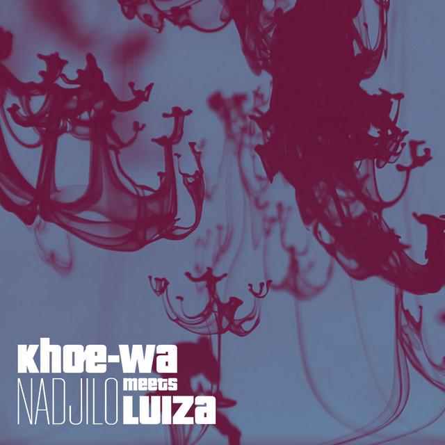 Nadjilo (Khoe Wa Meets Luiza)